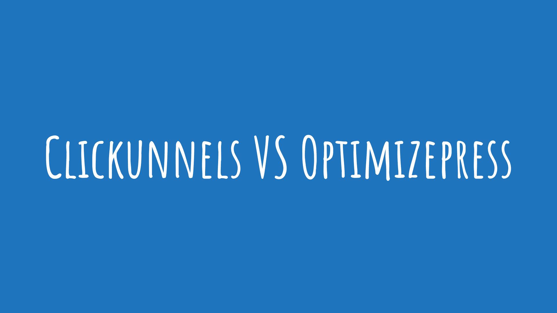 Clickunnels VS Optimizepress