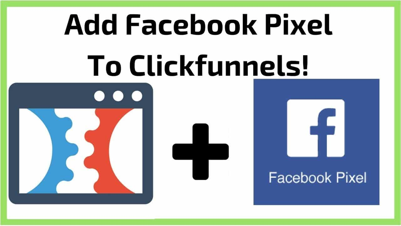 Add Facebook Pixels to Clickfunnels