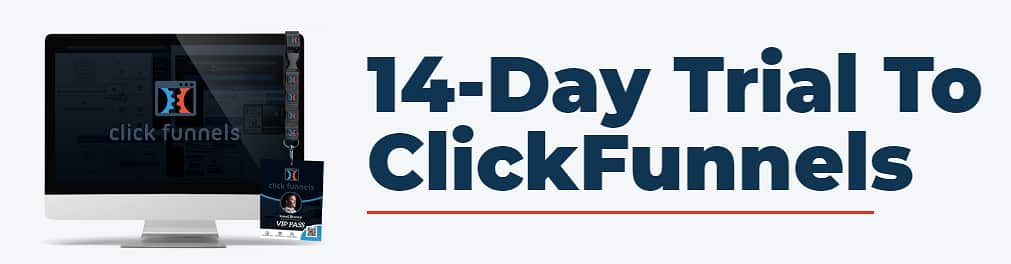ClickFunnels- 14 Days Free Trial