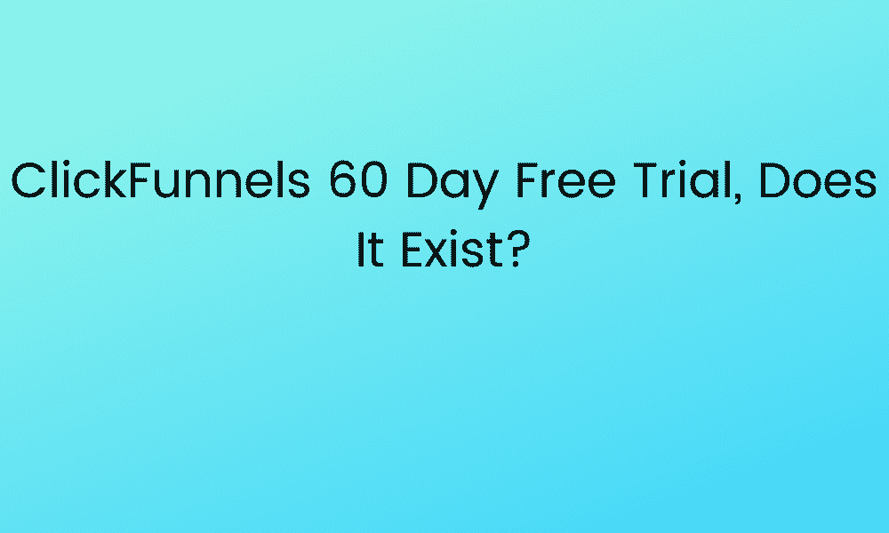 ClickFunnels 60 Day Free Trial