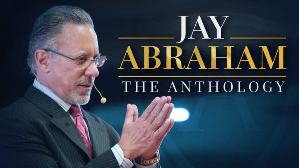 The Anthology by Jay Abraham