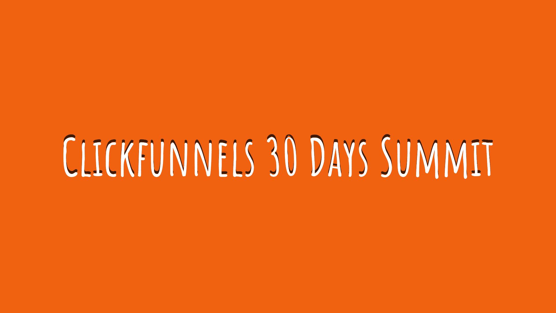 Clickfunnels 30 Days Summit