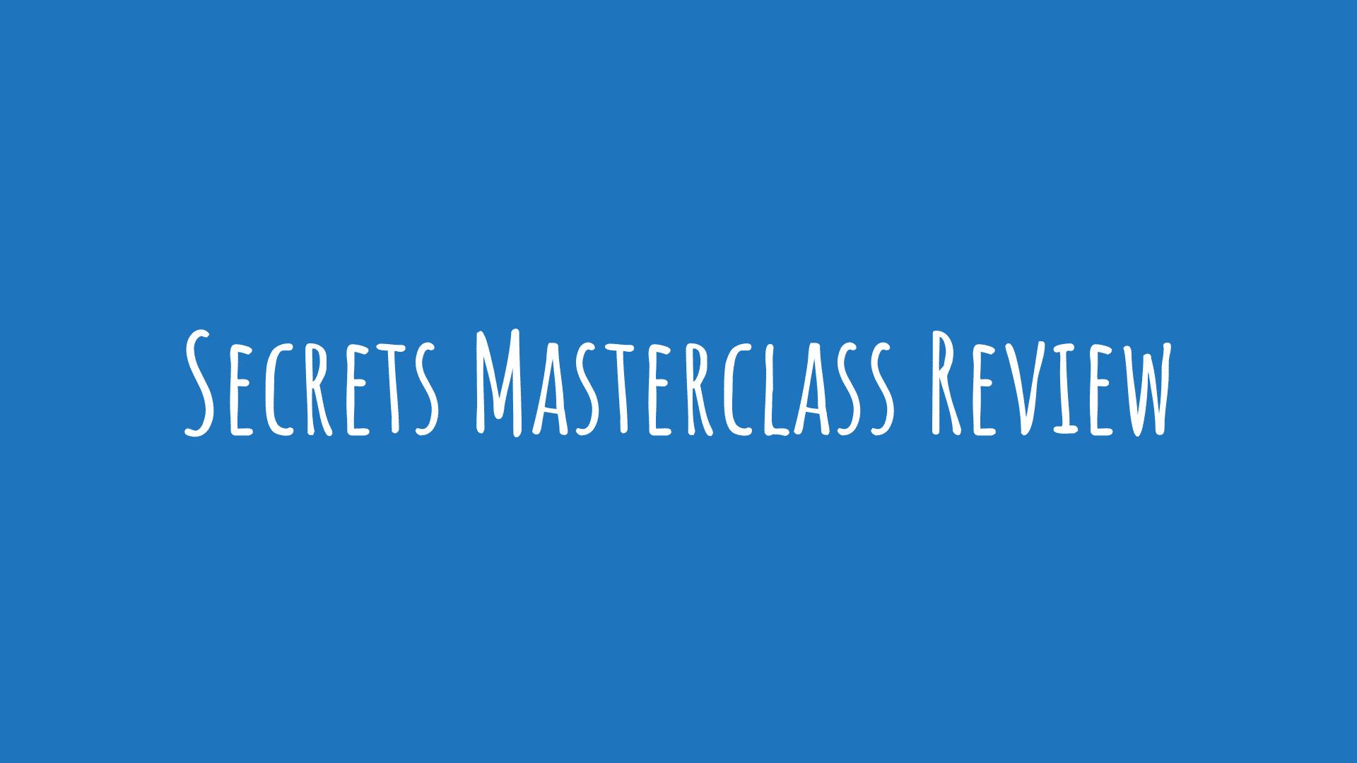 Secrets Masterclass Review