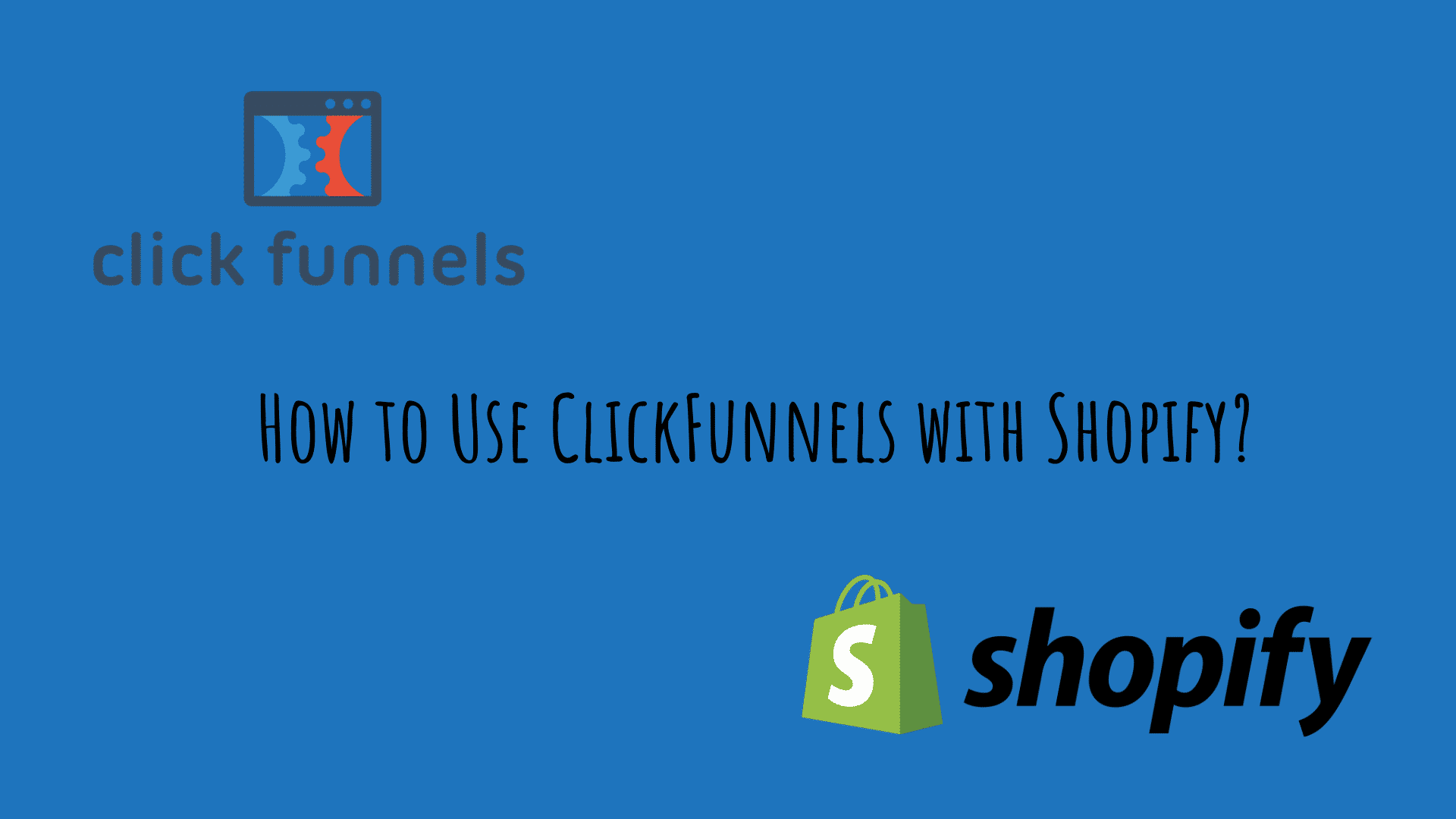 How to Use ClickFunnels with Shopify