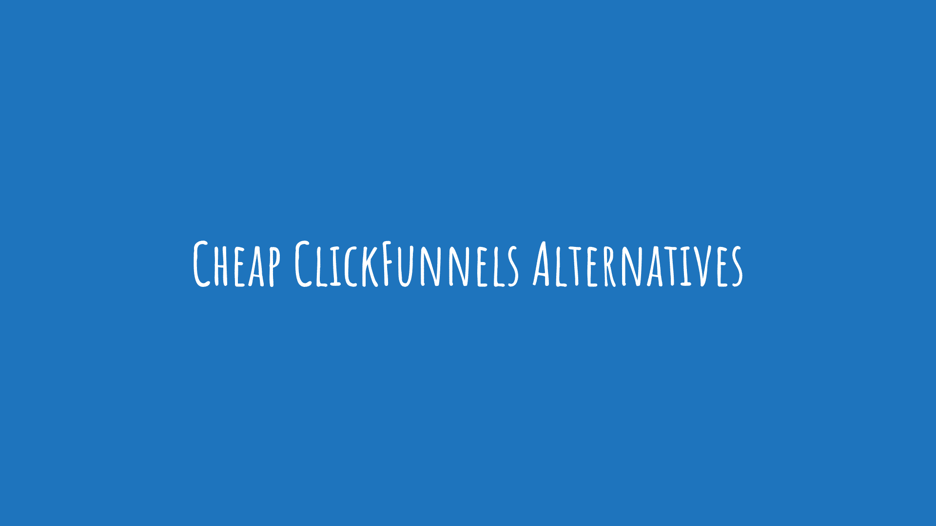 Cheap ClickFunnels Alternatives