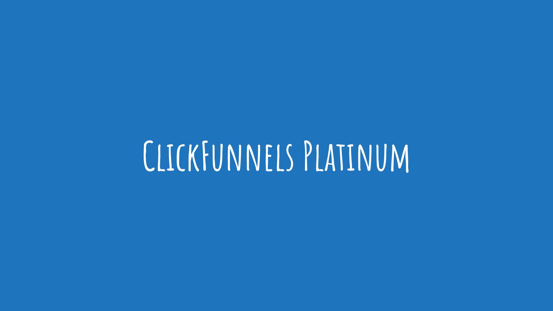 ClickFunnels Platinum